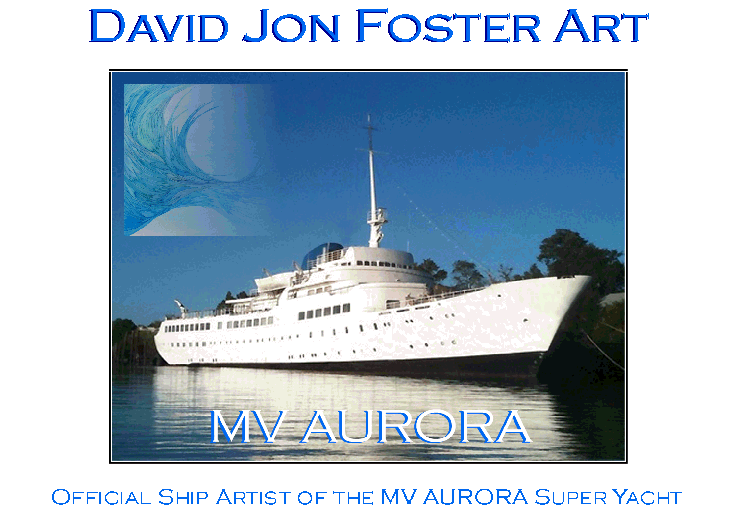 David Jon Foster Ship Artist of the MV AURORA Super Yacht